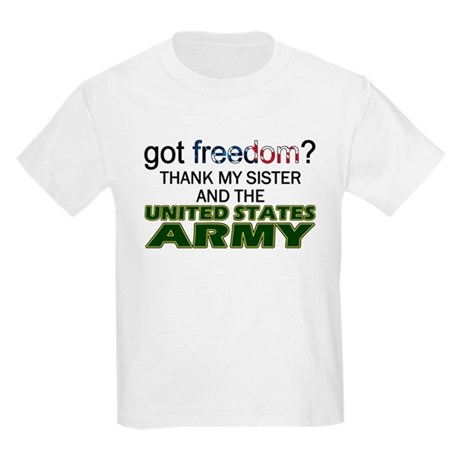 Got Freedom? Army (Sister) Kids T-Shirt