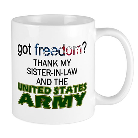 Got Freedom? Army (Sister-In-Law) Mug