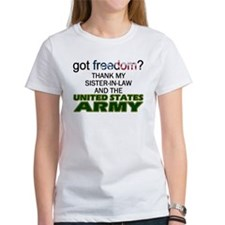 Got Freedom? Army (Sister-In-Law) Tee
