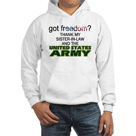 Got Freedom? Army (Sister-In-Law) Hooded Sweatshir
