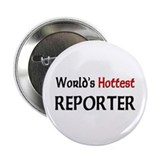 "World's Hottest Reporter 2.25"" Button (10 pack)"