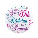 "85th Birthday Princess 3.5"" Button"