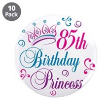 "85th Birthday Princess 3.5"" Button (10 pack)"