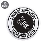"Support Badminton Player 3.5"" Button (10 pack)"