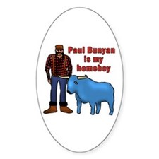 Paul Bunyan is My Homeboy Oval Decal