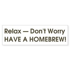 Relax.. have a homebrew Bumper Sticker (10 pk)