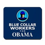 Blue Collar Workers for Obama Mousepad