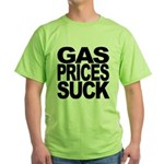 Gas Prices Suck Green T-Shirt