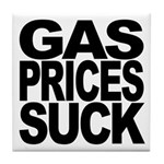 Gas Prices Suck Tile Coaster