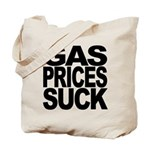 Gas Prices Suck Tote Bag