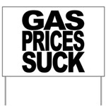 Gas Prices Suck Yard Sign