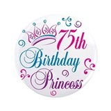 75th Birthday Princess 3.5&quot; Button