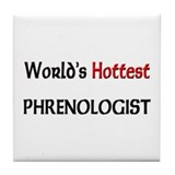 World's Hottest Phrenologist Tile Coaster