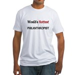 World's Hottest Philanthropist Fitted T-Shirt