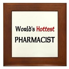 World's Hottest Pharmacist Framed Tile