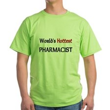 World's Hottest Pharmacist Green T-Shirt