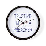 Trust Me...Preacher Wall Clock
