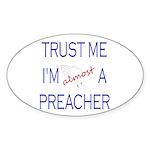 Trust Me...Preacher Oval Sticker