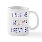 Trust Me...Preacher Mug