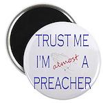 Trust Me...Preacher Magnet