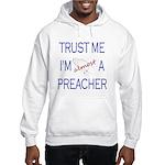 Trust Me...Preacher Hooded Sweatshirt