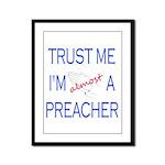 Trust Me...Preacher Framed Panel Print