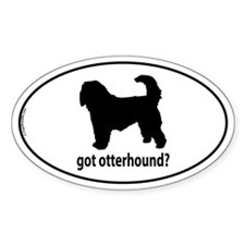 Got Otterhound? Oval Decal