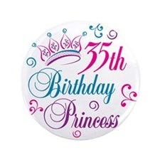 "35th Birthday Princess 3.5"" Button (100 pack)"