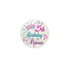 25th Birthday Princess Mini Button (10 pack)