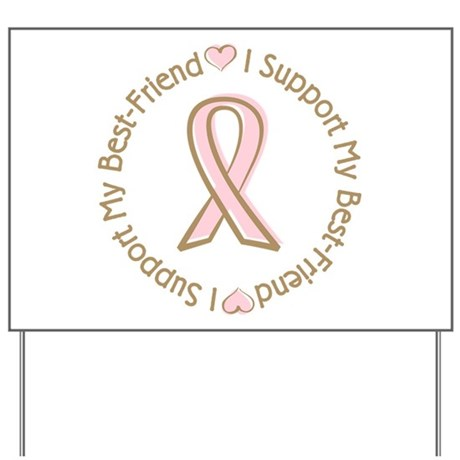 Breast Cancer Support Best Friend Yard Sign