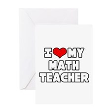 """I Love My Math Teacher"" Greeting Card"