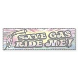 Save Gas. Ride Me Bumper Bumper Sticker