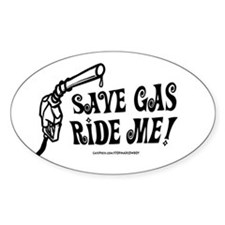 Save Gas. Ride Me Oval Decal