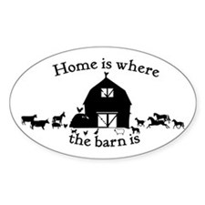 Home is where the barn is Oval Decal
