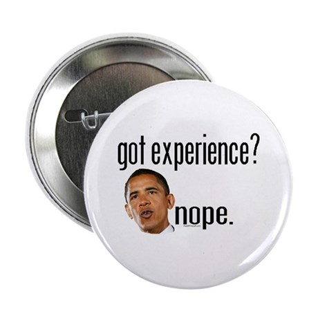 "Barack Obama No Experience 2.25"" Button"