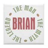 Brian Man Myth Legend Tile Coaster