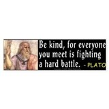 Plato: Be Kind Bumper Bumper Sticker