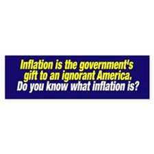 Inflation: government's gift Bumpersticker
