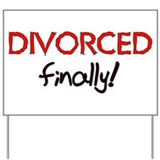 Divorced Finally Yard Sign