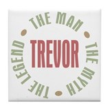 Trevor Man Myth Legend Tile Coaster