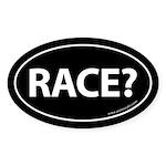Race? Auto Bumper Oval Sticker -Black