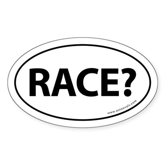 Race? Auto Bumper Oval Sticker -White