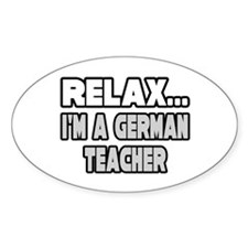 """Relax...German Teacher"" Oval Decal"