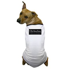 Chihuahua: an expensive toy No. 2 Dog T-Shirt