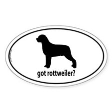 Got Rottweiler? Oval Decal
