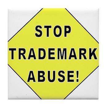 Stop Trademark Abuse! Tile Coaster