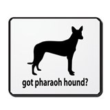 Got Pharaoh Hound? Mousepad