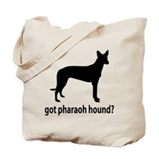 Got Pharaoh Hound? Tote Bag
