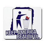 Keep America Beautiful: Dump Mousepad