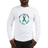 Teal Ribbon For My Wife 4 Long Sleeve T-Shirt